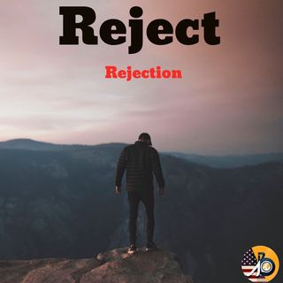 Reject Rejection: Some Will, Some Won't; So What - Someone's Waiting!