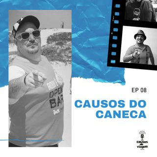 Ep 08 - Causos do Caneca
