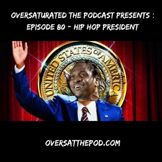 Episode 80- Hip Hop President