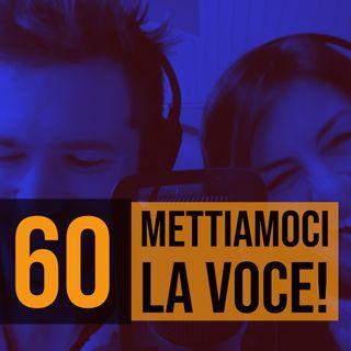 60 - Contenuti audio e script letti a voce alta con Rossella Pivanti e Francesco Tassi