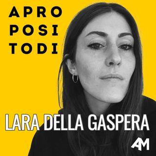 S01E05 | A proposito di... Lara Della Gaspera