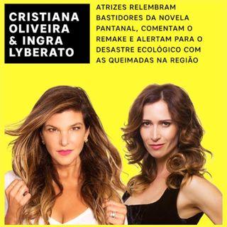 Podcast da live: Revista Quem conversa com Ingra Lyberato e Cristiana Oliveira