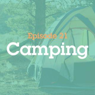 Episode 21: Camping