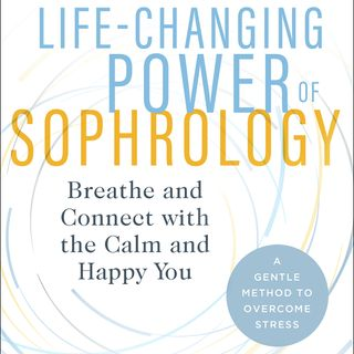 The Life- Changing Power of Sophrology