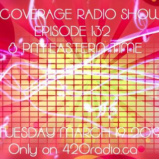 Coverage Radio Show #132 - 03-19-19