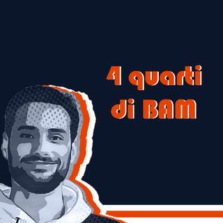 4 quarti di BAM