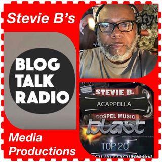 Stevie B's Acappella Gospel Music Blast - (Episode 105)