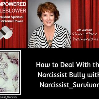 Surviving the Narcissistic Bully with Narcissist_ Survivor