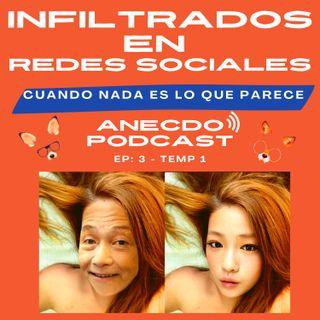 EP 3 TEMP 1 Infiltrados en Redes Sociales - Cuando nada es lo que parece