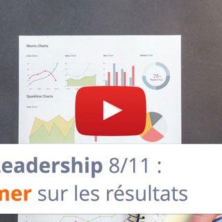#162 - Leadership 8-11 : S'informer sur les résultats