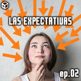 Episodio 2 – Las Expectativas