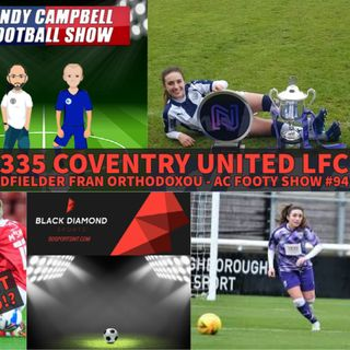 Fran Orthodoxou | Coventry United LFC midfielder | AC Footy Show #94