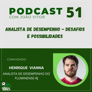 Ep.51: Analista de Desempenho - Desafios e Possibilidades | Henrique Vianna