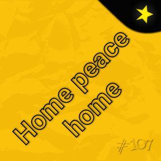 Home peace home (#107)