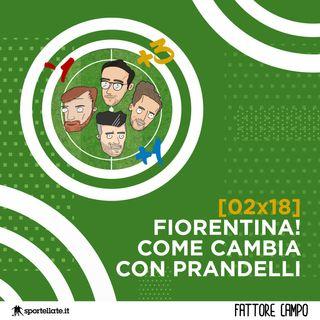 Fiorentina! Come cambia con Prandelli [02x18]