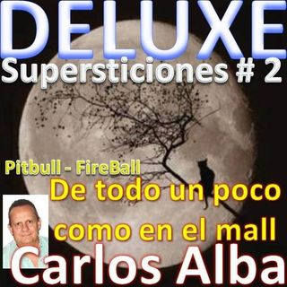 Deluxe - Supersticiones # 2 ( Pitbull feat John Ryan - FireBall )
