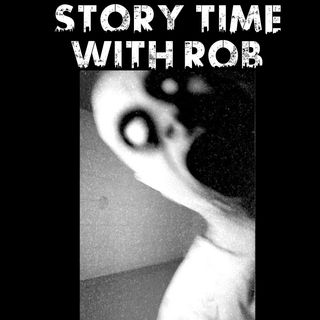 Story Time With Rob: Part 6