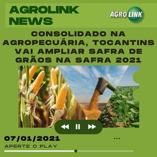 Agrolink News - Destaques do dia 07 de janeiro