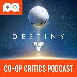 Co-Op Critics 009--Destiny
