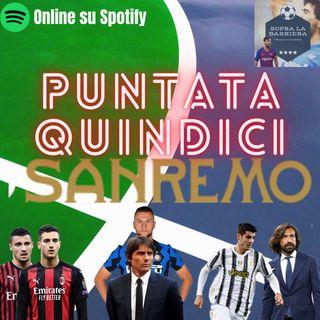 Puntata Quindici: il Festival della Serie A... dirige l'orchestra l'Inter, cantano le inseguitrici!