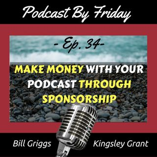 How To Make Money With Your Podcast Through Sponsorship