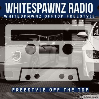 Episode 33 - Whitespawnz HIP-HOP FREESTYLE