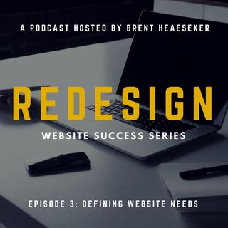 Website Success Series #3: Defining Website Needs