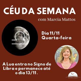 Céu da Semana - Quarta-feira, dia 11/11:  A Lua entra no Signo de Libra e permanece até dia 13/11.