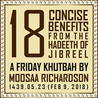 18 Concise Benefits from the Hadeeth of Jibreel