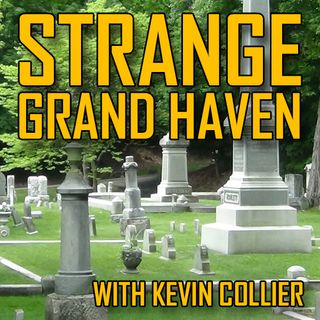 Strange Grand Haven Ep.8 - Is your house haunted