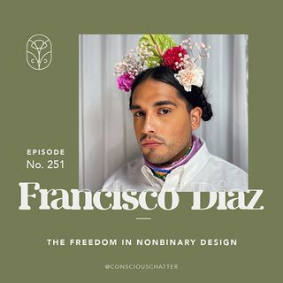 S05 Episode 251   CiscoSews on the freedom in nonbinary design & experimentations with upcycling