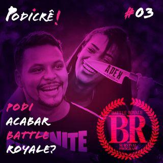 Podi Parar BattleRoyale - Podicre#3