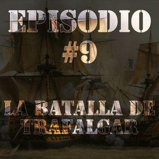 Episodio #9 - La Batalla de Trafalgar