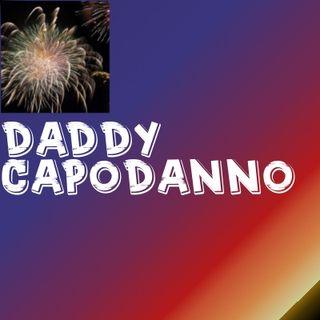 Daddy Radio Special: DADDY CAPODANNO