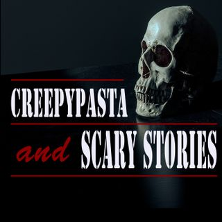 Creepypasta and Scary Stories Episode 54: All Too Human