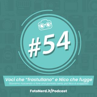 "ep.54: Voci che ""frastullano"" e Nico che fugge"
