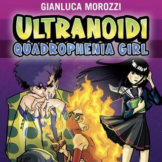 "Gianluca Morozzi ""Ultranoidi. Quadrophenia Girl"""