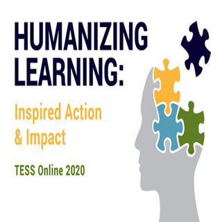 Humanizing Learning: TESS Online 2020