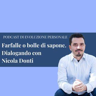Episodio 111 -  Farfalle o bolle di sapone. Dialogando con Nicola Donti
