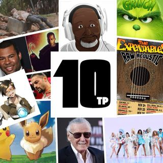 TP10 #24 - November 2018 - Stan Lee, The Grinch, Buckethead Nation, The Expendables Acoustic Tour, Candyman, and more!
