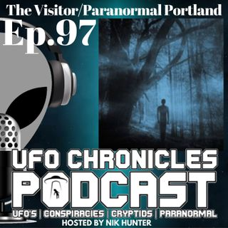 Ep.97 The Visitor/Paranormal Portland