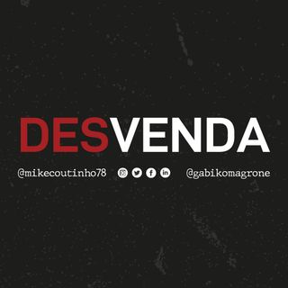 Desvenda Podcast #01 - Vida e Vendas