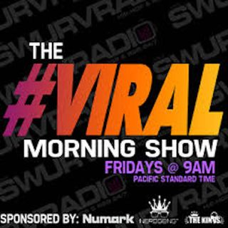 The #VIRAL Morning Show With Dj Escobarz