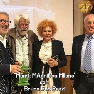 """""""Mamì: MAgnifica MIlano"""" con Bruno Ben Pozzi   🎧🇮🇹"""