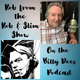 Rob from the Rob and Slim Show with Billy Dees