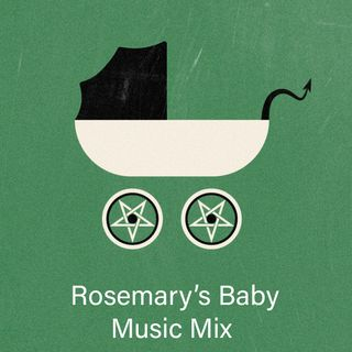 Music Mix: Rosemary's Baby