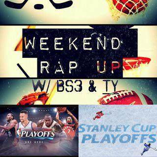 Weekend Rap Up Ep. 7