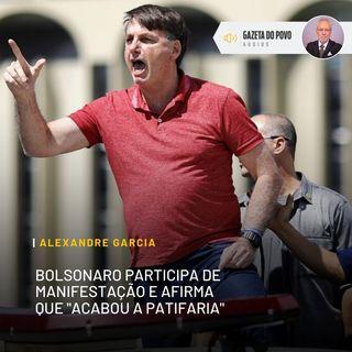 """Bolsonaro participa de manifestação e afirma que """"acabou a patifaria"""""""