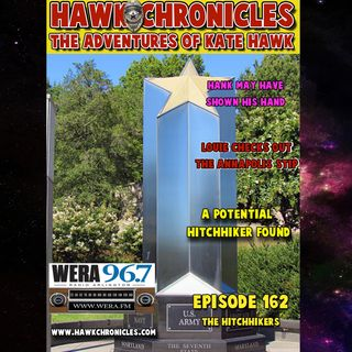 """Episode 162 Hawk Chronicles """"Hitchhikers"""""""