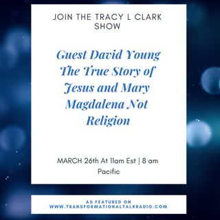 David Young The True Story Of Jesus and His Wife Mary Magdalena Not Religion